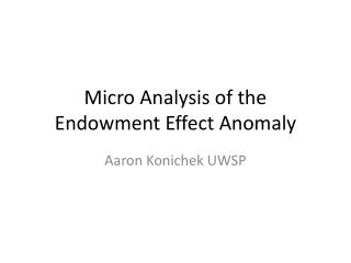 Micro Analysis of the Endowment Effect Anomaly