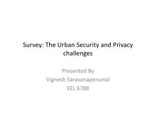 Survey: The Urban Security and Privacy challenges