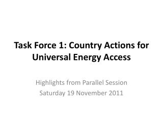 Task Force 1: Country Actions for Universal Energy  Access