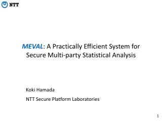 MEVAL : A Practically Efficient  System for Secure  Multi-party Statistical Analysis