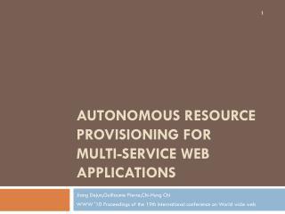 Autonomous Resource Provisioning for Multi-Service Web Applications