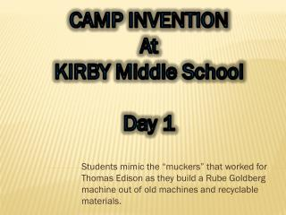 CAMP INVENTION At KIRBY Middle School Day 1
