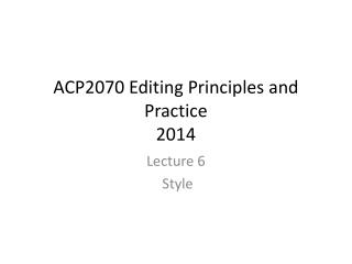 ACP2070 Editing Principles and Practice 2014