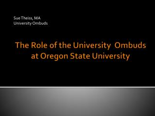 The Role of the University  Ombuds at Oregon State University