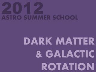 DARK MATTER & GALACTIC ROTATION