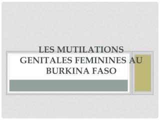 LES MUTILATIONS GENITALES FEMININES AU BURKINA FASO