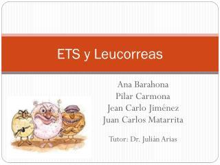 ETS y Leucorreas