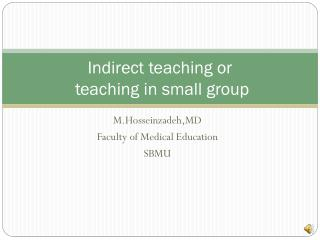 Indirect teaching or  teaching in small group