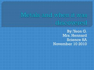 Metals and when it was discovered