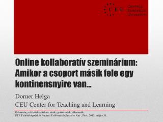 Online  kollaboratív szeminárium :  Amikor a  csoport másik fele egy kontinensnyire van…