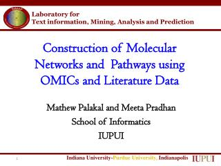 Construction of Molecular  Networks and   Pathways using OMICs and Literature Data