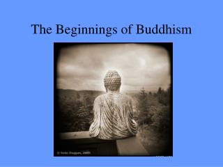 The Beginnings of Buddhism