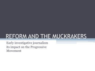 REFORM AND THE MUCKRAKERS