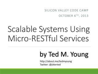 Scalable Systems Using Micro- RESTful  Services