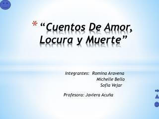 """"""" Cuentos De Amor, Locura y Muerte"""""""
