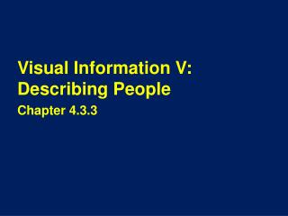 Visual Information V: Describing People
