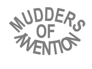 MUDDERS OF  INVENTION