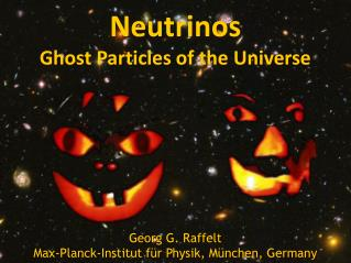 Neutrinos – Ghost Particles of the Universe