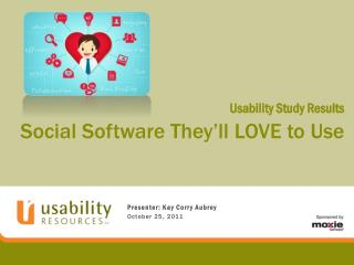 Usability Study Results Social Software They'll LOVE to Use