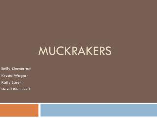 investigative journalism and graded assignment muckrakers name: shania satterfield date: 11414 graded assignment muckrakers under  the microscope muckrakers were investigative journalists who.