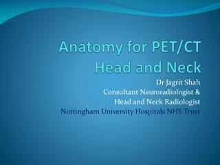 Anatomy for PET/CT Head and Neck