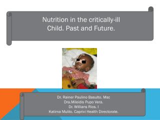 Nutrition in the critically-ill Child.  Past  and Future.