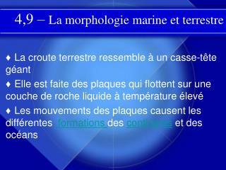 4,9 –  La morphologie marine et terrestre