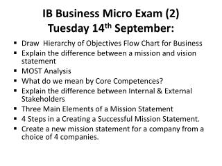 IB Business Micro Exam (2)  Tuesday 14 th  September: