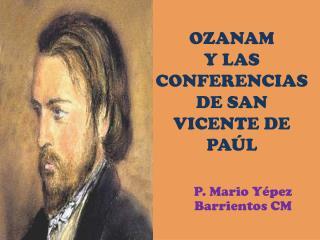 OZANAM  Y LAS CONFERENCIAS DE SAN VICENTE DE PAÚL