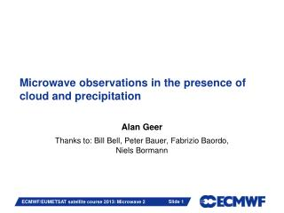 Microwave observations in the presence of cloud and precipitation