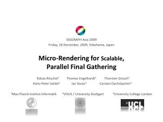 Micro-Rendering for Scalable , Parallel Final  Gathering