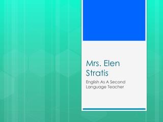 Mrs.  Elen Stratis
