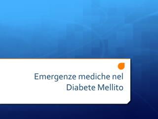 Emergenze mediche nel Diabete Mellito