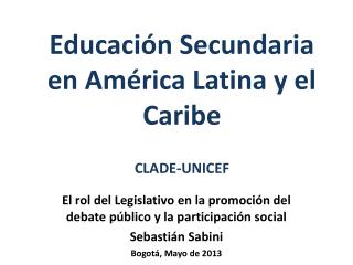Educación Secundaria en América Latina y el Caribe CLADE-UNICEF