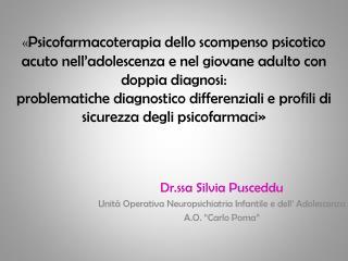 Dr.ssa Silvia  Pusceddu Unità Operativa Neuropsichiatria Infantile e dell' Adolescenza