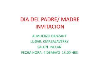 DIA DEL PADRE/ MADRE INVITACION