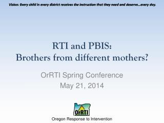 RTI and PBIS:  Brothers from different mothers?