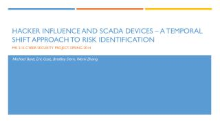 Hacker Influence and SCADA Devices – A Temporal Shift Approach to Risk Identification