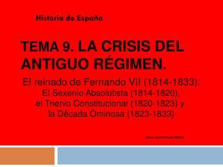 Tema 9.  La crisis del Antiguo Régimen .