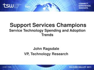 Support Services Champions Service Technology Spending and Adoption Trends