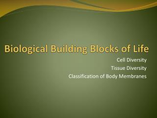 Biological Building Blocks of Life