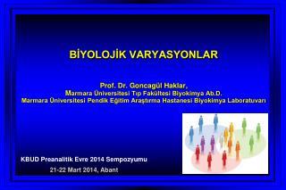KBUD Preanalitik Evre 2014 Sempozyumu 21-22 Mart 2014, Abant