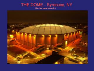 THE DOME - Syracuse, NY