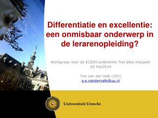 Differentiatie en excellentie:  een  onmisbaar onderwerp in de  lerarenopleiding?