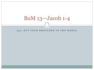 BoM  13—Jacob 1-4
