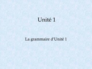 Unité 1