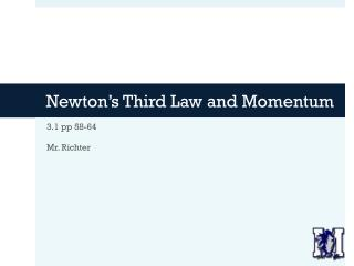 Newton�s Third Law and Momentum