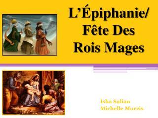 L'Épiphanie/ F ê te  Des  Rois  Mages