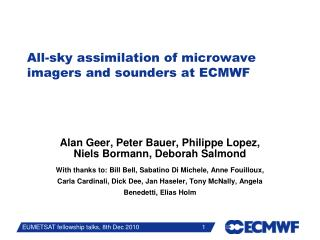 All-sky assimilation of microwave  imagers and sounders  at ECMWF
