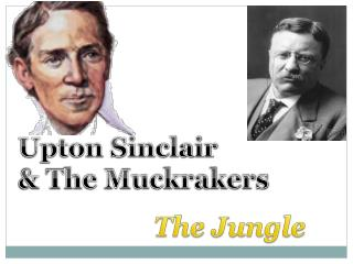 Upton Sinclair & The Muckrakers